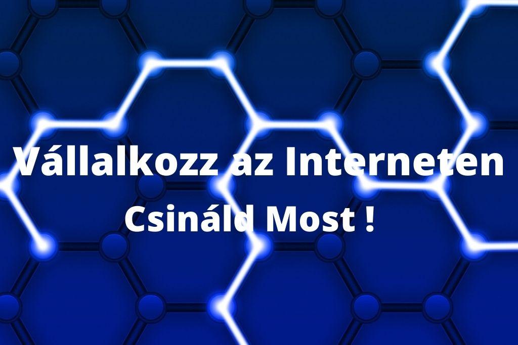 Vállalkozz az Interneten-csinaldmost.hu